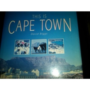 This is Cape Town (World of Exotic Travel Destinations)
