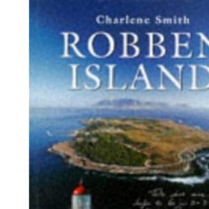 Robben Island (Mayibuye History & Literature Series, No. 76.)