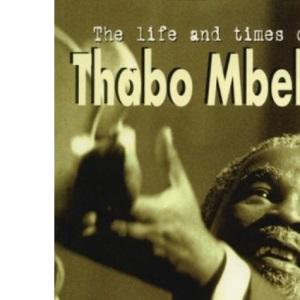 The Life and Times of Thabo Mbeki
