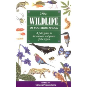 The Wildlife of Southern Africa: A Field Guide to the Animals and Plants of the Region