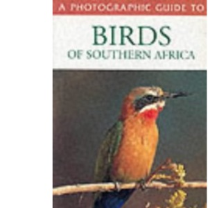 A Photographic Guide To Southern African Birds