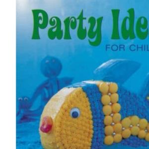 Children's Birthday Parties: Party Ideas for Children