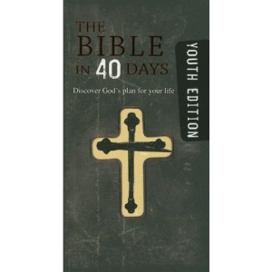 The Bible in 40 days for youth: Discover God's plan for your life