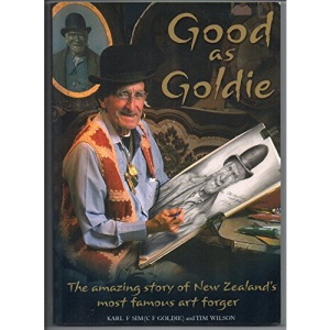 Good as Goldie: The Amazing Story of New Zealand's Most Famous Art Forger