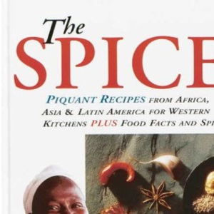 Spices of Life: Piquant Recipes from Africa, Asia and Latin America for Western Kitchens