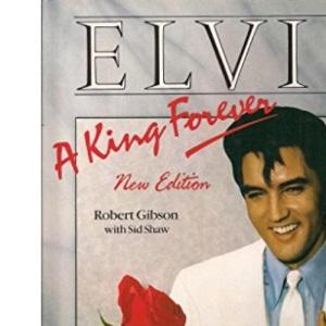 Elvis: A King Forever