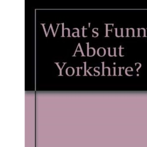 What's Funny About Yorkshire?