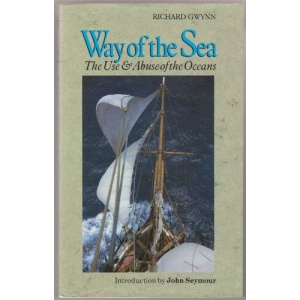 Way of the Sea: Use and Abuse of the Oceans
