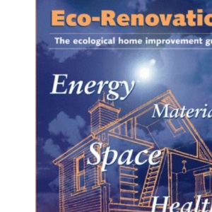 Eco-renovation: Ecological Home Improvement Guide