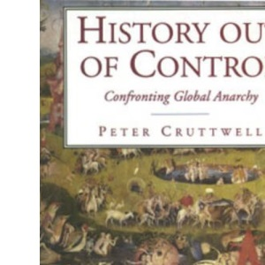 History Out of Control: Confronting Global Anarchy