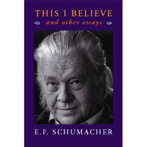 This I Believe and Other Essays (Resurgence Book)