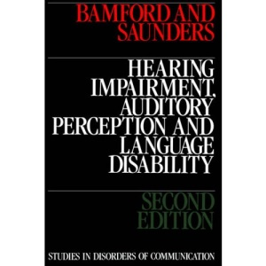 Hearing Impairment, Auditory Perception and Language Disability (Studies in disorders of communication)
