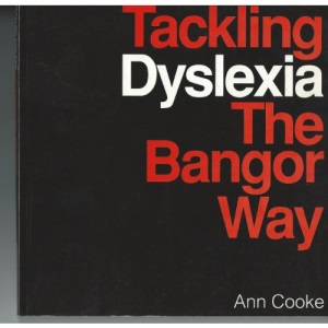 Tackling Dyslexia: The Bangor Way