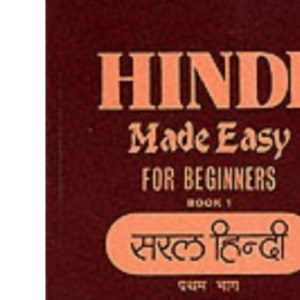 Hindi Made Easy: Bk. 1 (GCSE Series)