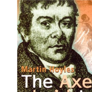 AXE LAID TO THE ROOT, THE: The Story of Robert Wedderburn