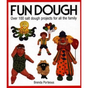 Fun Dough: Over 100 Salt Dough Projects for All the Family