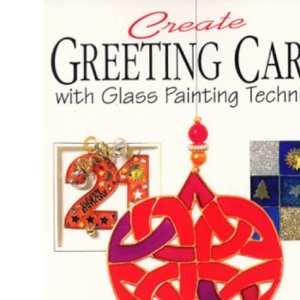 Create Greeting Cards with Glass Painting Techniques