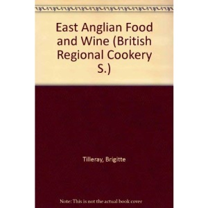 East Anglian Food and Wine (British Regional Cookery S.)