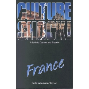 Culture Shock! France: A Guide to Customs and Etiquette