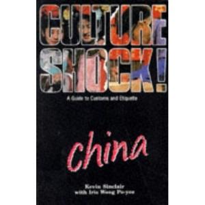 Culture Shock! China: A Guide to Customs and Etiquette (Culture Shock!)