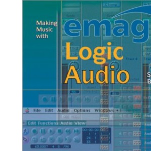 Making Music with Emagic Logic Audio