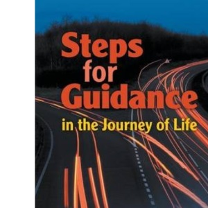 Steps for Guidance in the Journey of Life