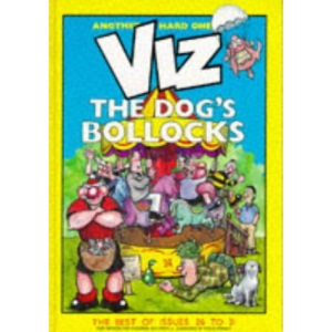 Viz: The Dog's Bollocks- The Best of Issues 26 to 31