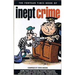 Fortean Times Book of Inept Crime