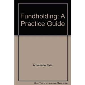 Fundholding: A Practice Guide