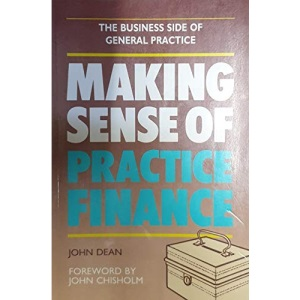 Making Sense of Practice Finance (Business Side of General Practice S.)