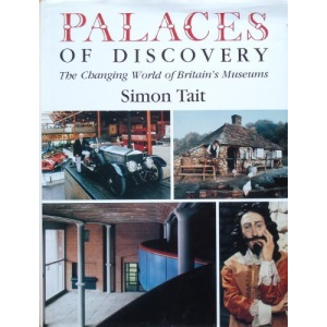 Palaces of Discovery: Changing World of Britain's Museums