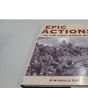 Epic Actions of the First World War
