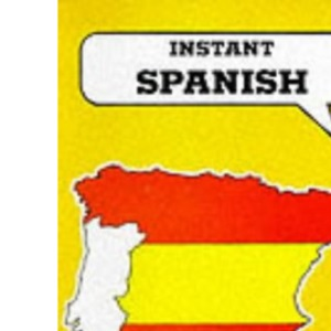 Instant Spanish (Instant Language Guides Series)