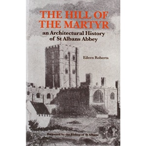 The Hill of the Martyr: Architectural History of St.Albans Abbey