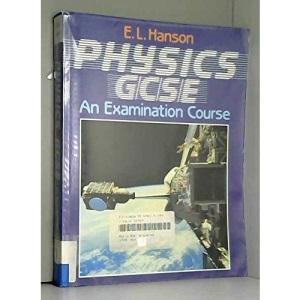 Physics GCSE: An Examination Course