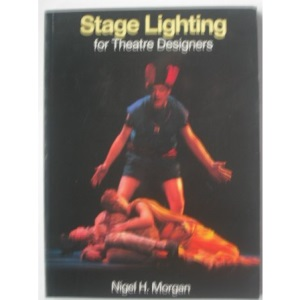 Stage Lighting for Theatre Designers (Stage & costume)