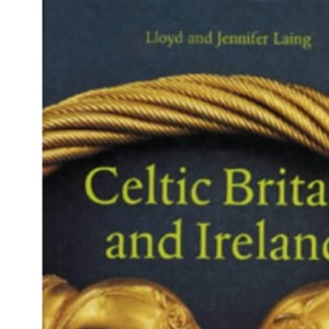 Celtic Britain and Ireland: Art and Society (Art Reference)