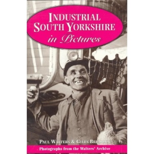 Industrial South Yorkshire in Pictures