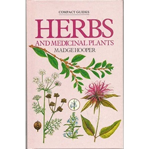 Herbs and Medicinal Plants (Compact Guides S.)