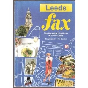 Leeds Fax: The Complete Handbook to Life in Leeds
