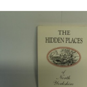 Hidden Places of North Yorkshire