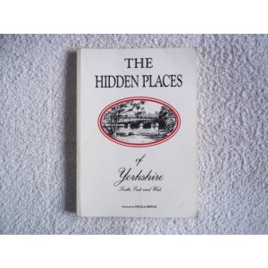 Hidden Places of Yorkshire: South, East and West