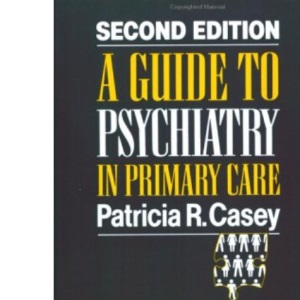 A Guide to Psychiatry in Primary Care
