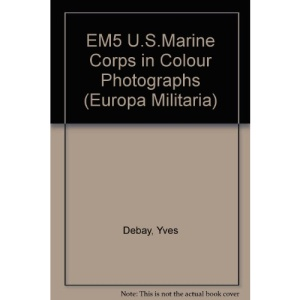 EM5 U.S.Marine Corps in Colour Photographs (Europa militaria)