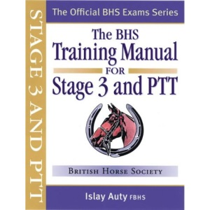BHS Training Manual for Stage 3 and PTT (Official BHS Exam Series)