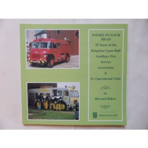 Smoke in Your Head: 25 Years of the Kingston upon Hull Auxiliary Fire Service Association