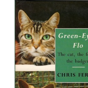 Green-Eyed Flo: The Cat, the Fox and the Badgers