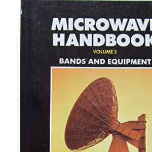Microwave Handbook: Bands and Equipment v. 3