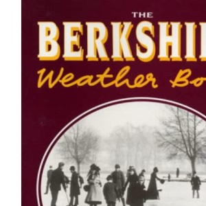 The Berkshire Weather Book (County Weather S.)