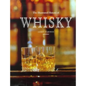 The Illustrated History of Whisky (The Pleasures of Life)
